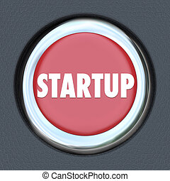 Startup word on a red round car ignition button to illustrate launching your company or business in a new money earning opportunity with help and information from experts