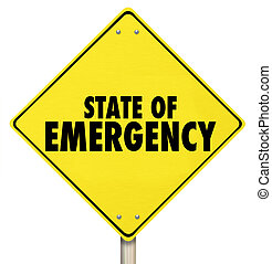 State of Emergency Yellow Warning Road Sign - State of ...
