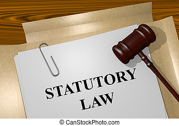 Statutory Law concept - Render illustration of Statutory Law...