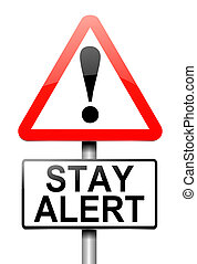 Stay alert concept. - Illustration depicting a sign with a ...