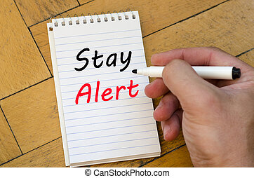 Stay alert concept on notebook