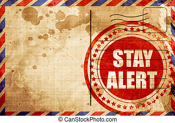 stay alert, red grunge stamp on an airmail background