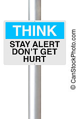 Stay Alert  - A modified OSHA sign indicating Stay Alert