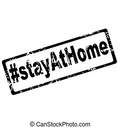 Stay at home rubber stamp isolated on white background