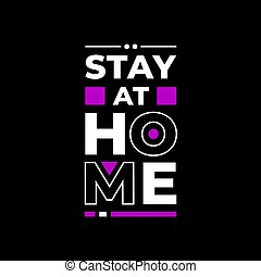 stay at home typography. white, black, and purple combination on black background