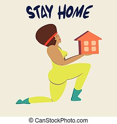 Stay at home.An African girl holds a house in her hands.A call to stay home during the pandemic.