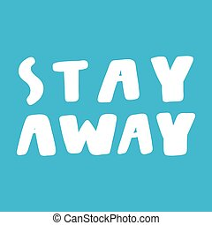 Stay away. Covid-19 Sticker for social media content. Vector...