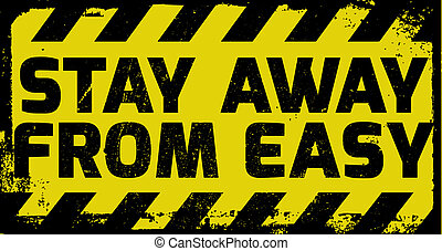 Stay away from easy sign yellow with stripes, road sign ...