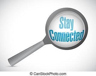 stay connected magnify glass sign