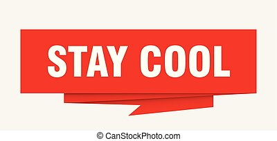 stay cool sign. stay cool paper origami speech bubble. stay...