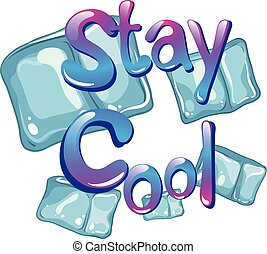 Wording says stay cool with ice cubes background