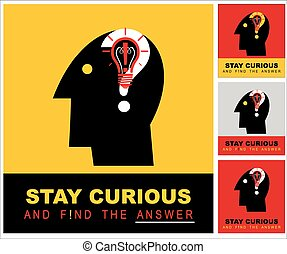 stay curious and find the answer.