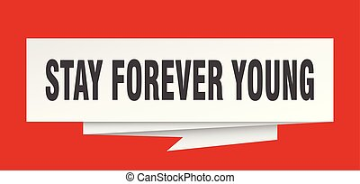 stay forever young sign. stay forever young paper origami...
