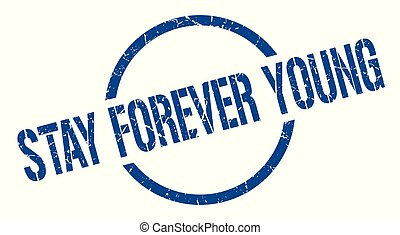 stay forever young stamp - stay forever young blue round...