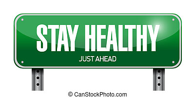 stay healthy road sign illustration design over a white ...