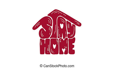 Stay home animation logo icon. Lettering text in form of house. Reduce risk of infection and spreading virus. Coronavirus Covid-19, quarantine motivational sticker
