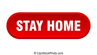 stay home button. rounded sign on white background