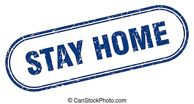 stay home stamp. rounded grunge textured sign. Label