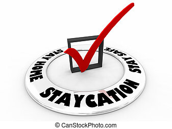 Stay Home Stay Safe Staycation Check Mark Box Best Choice Vacation 3d Illustration