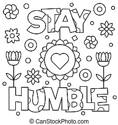 Stay humble. Coloring page. Vector illustration. - Stay...