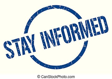 stay informed stamp - stay informed blue round stamp