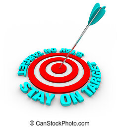 An arrow hits a bulls-eye, surrounded by words Stay on Target
