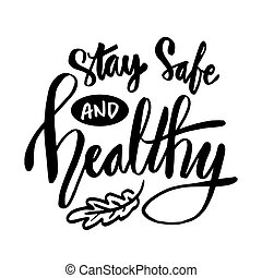 Stay safe and healthy . Slogan concept.