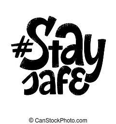 Stay Safe lettering. People activity popular during ...