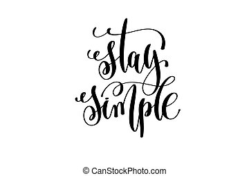 stay simple hand written lettering positive quote