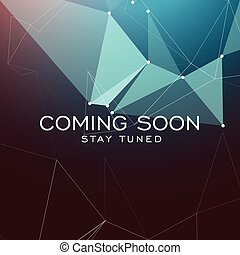 stay tuned coming soon text on geometric polygonal ...