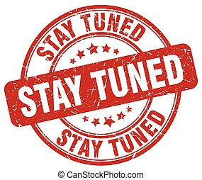 stay tuned red grunge round vintage rubber stamp