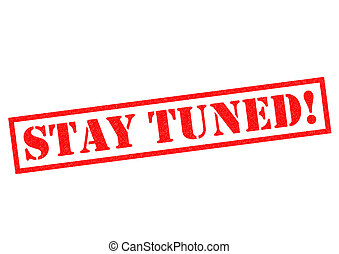 STAY TUNED! red Rubber Stamp over a white background.