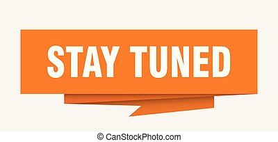 stay tuned sign. stay tuned paper origami speech bubble. ...