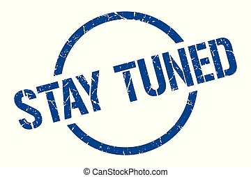 stay tuned stamp - stay tuned blue round stamp