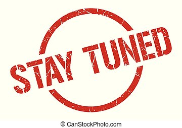 stay tuned stamp - stay tuned red round stamp