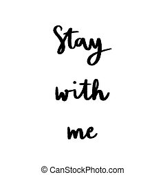 Stay with me hand lettering on white background