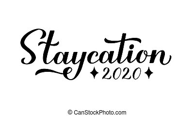 Staycation 2020 calligraphy hand lettering isolated on white. Stay home vacation and local tourism concept. Vector template for postcard, banner, flyer, sticker, t-shirt, etc.