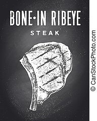 Steak, Chalkboard. Poster with steak silhouette, text Bone-In Ribeye, Steak. Typography poster template for meat business - shop, market, restaurant, menu. Chalkboard background. Vector Illustration