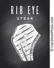 Steak, Chalkboard. Poster with steak silhouette, text Rib Eye, Steak. Typography kitchen poster template for meat business - shop, market, restaurant, menu. Chalkboard background. Vector Illustration