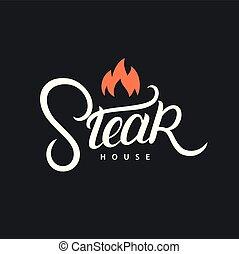 Steak house hand written lettering logo, label, badge. ...