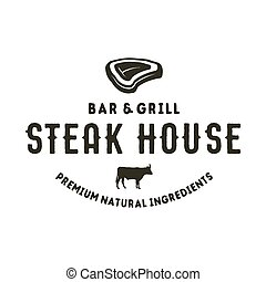Steak house logo design. Bar and grill logotype, emblem. Food label in monochrome style. Stock vector badge. Isolated on white background