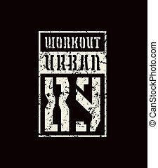 Stencil-plate emblem of workout. Graphic design with rough...