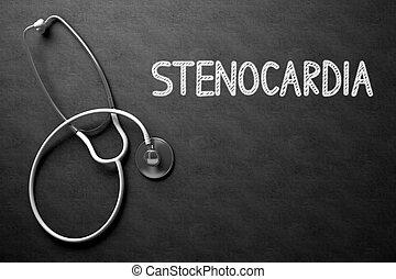 Stenocardia - Text on Chalkboard. 3D Illustration. - Medical...