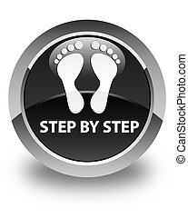 Step by step (footprint icon) glossy black round button