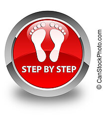 Step by step (footprint icon) glossy red round button