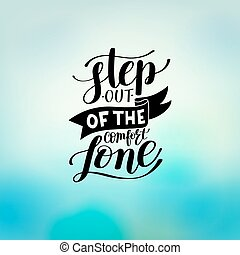 step out of the comfort zone hand written lettering positive...
