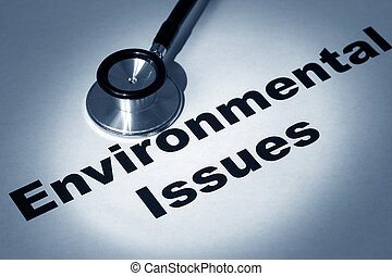 Environmental issues - Stethoscope and Environmental issues,...