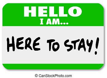 sticker, nametag, hier, verblijf, hallo, hardnekkigheid