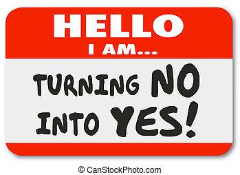 sticker, nee, draaien, ja, toestemmen, persuage, overtuigen, label, naam