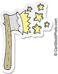 sticker of a cartoon sharp axe